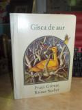 FRATII GRIMM - GASCA DE AUR , ILUSTRATII RAINER SACHER , 1981 (TOTAL CARTONATA)