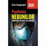 Pandemia nebunilor. Confesiuni in stare de urgenta/Liviu Cangeopol, Integral