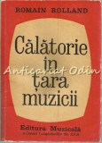 Cumpara ieftin Calatorie In Tara Muzicii - Romain Rolland