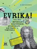 Cumpara ieftin Evrika! Cele mai importante descoperiri științifice din toate timpurile