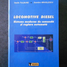 V. TULBURE - LOCOMOTIVE DIESEL. SISTEME MODERNE DE COMANDA SI REGLARE AUTOMATA