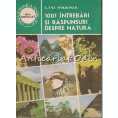 1001 Intrebari Si Raspunsuri Despre Natura - Elena Moldovan