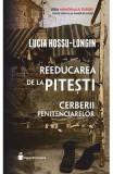 Reeducarea de la Pitesti - Lucia Hossu-Longin
