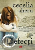Defecti. Primul roman Young adult/Cecelia Ahern, ALL
