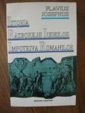 FLAVIUS JOSEPHUS - ISTORIA RAZBOIULUI IUDEILOR IMPOTRIVA ROMANILOR