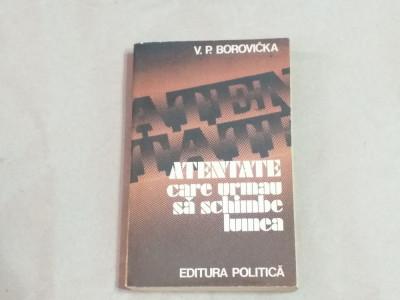 V.P.BOROVICKA - ATENTATE CARE URMAU SA SCHIMBE LUMEA foto