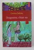 DRAGOSTEA , CHIAR EA de CORINA SABAU , 2012