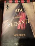 APA PENTRU ELEFANTI - SARA GRUEN, HUMANITAS, 2009,356 PAG