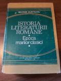 Istoria literaturii romane * epoca marilor clasici *
