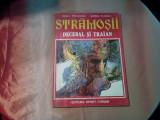STRAMOSII - Burebista * Decebal - Vol. I - Radu Theodoru - SANDU FlOREA (desene)