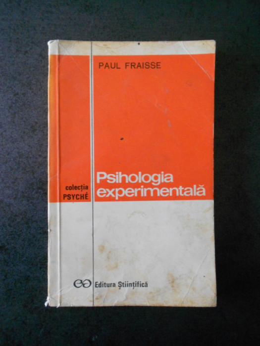 PAUL FRAISSE - PSIHOLOGIA EXPERIMENTALA