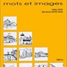 LE ROUMAIN. MOTS ET IMAGES - VALERIU RUSU (CARTE IN LIMBA FRANCEZA)