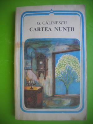 HOPCT  CARTEA NUNTII /G CALINESCU -EDIT MINERVA 1982 -267 PAG foto