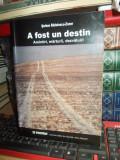 SERBAN RADULESCU-ZONER - A FOST UN DESTIN ( AMINTIRI,MARTURII,DEZVALUIRI ) ,2003