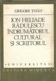 Ion Heliade Radulescu indrumatorul cultural si scriitorul - Grigore Tugui