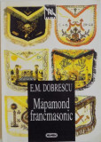 MAPAMOND FRANCMASONIC de EMILIAN M. DOBRESCU , 1997