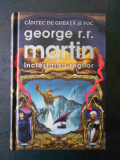 GEORGE R. R. MARTIN - URZEALA TRONURILOR. INCLESTAREA REGILOR (2011, editie lux)