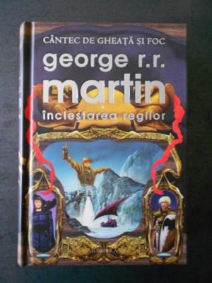 GEORGE R. R. MARTIN - URZEALA TRONURILOR. INCLESTAREA REGILOR (2011, editie lux) foto