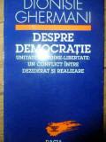 Despre Democratie (cu Semnatura Autorului) - Dionisie Ghermani ,538178