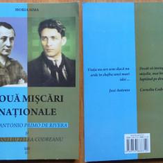 Horia Sima , Doua miscari nationale : Jose Rivera  si Zelea Codreanu , 2011