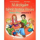 Sa dezlegam tainele textelor literare clasa a IV-a semestrul II, L4i2