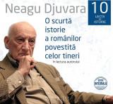 O scurtă istorie a românilor povestită celor tineri (set 10 lecții de istorie) (audiobook)