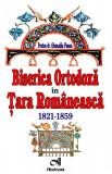 Biserica Ortodoxa in Tara Romaneasca. 1821-1859 | Protos dr. Ghenadie Ponea, Andreas