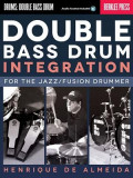 Double Bass Drum Integration: For the Jazz/Fusion Drummer