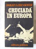 """""""CRUCIADA IN EUROPA"""", Dwight D. Eisenhower, 1975. Cu doua harti"""
