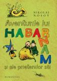 Aventurile lui Habarnam si ale prietenilor sai   Nikolai Nosov