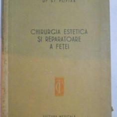 CHIRURGIA ESTETICA SI REPARATOARE A FETEI de ST. POPIAN , 1956