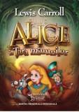Alice in tara minunilor/Lewis Carroll