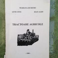 Tractoare agricole/curs /Mariana Dumitru s.a./Ed. Mira Design/2000