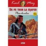 De pe tron la esafod 4 Plisc-de-uliu - Karl May