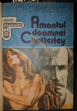 AMANTUL DOAMNEI CHATTERLEY - D . H . LAWRENCE