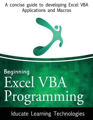 Beginning Excel VBA Programming: A Concise Guide to Developing Excel VBA Applications and Macros foto