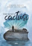 Dresorul de cactusi | Adriana Bogatu, Adrian Victor Vank