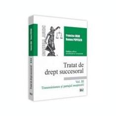 Tratat de drept succesoral. Vol. III. Transmisiunea si partajul mostenirii editia a 4-a actualizata si completata - Francisc Deak, Romeo Popescu