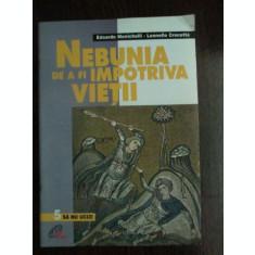 Nebunia de a fi impotriva vietii-Edoardo Menichelli, Leonollo Crocetta