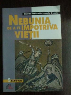 Nebunia de a fi impotriva vietii-Edoardo Menichelli, Leonollo Crocetta foto