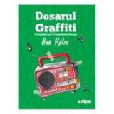 Detectivii Aerieni 4. Dosarul Graffiti. Paperback - Ana Rotea