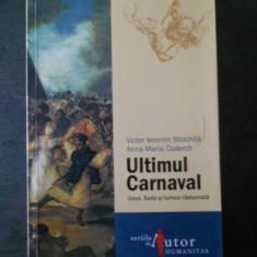 V. I. STOICHITA, A. M. CODERCH - ULTIMUL CARNAVAL