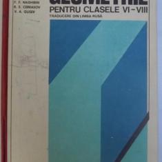 GEOMETRIE PENTRU CLASELE VI -VIII - TRADUCERE DIN LIMBA RUSA de A. N. KOLMOGOROV...V. A. GUSEV , 1979