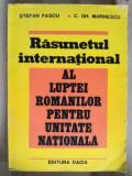 Raspunsul international al luptei romanilor pentru unitate nationala- Stefan Pascu, C. Gh. Marinescu