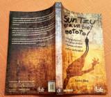 Sun Tzu era un biet mototol! Editura Curtea Veche, 2009 - Stanley Bing