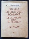 ISTORIA LITERATURII ROMANE DE LA ORIGINI PANA IN PREZENT - Calinescu