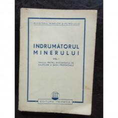 INDRUMATORUL MINERULUI VOL I