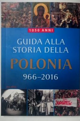 Guida alla storia della Polonia 966- 2016 foto