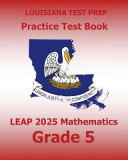 Louisiana Test Prep Practice Test Book Leap 2025 Mathematics Grade 5: Practice and Preparation for the Leap 2025 Tests