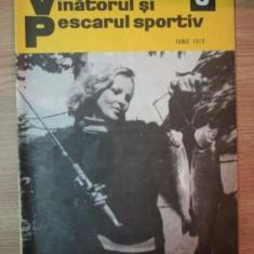 REVISTA ''VANATORUL SI PESCARUL SPORTIV'', NR. 6 IUNIE 1972